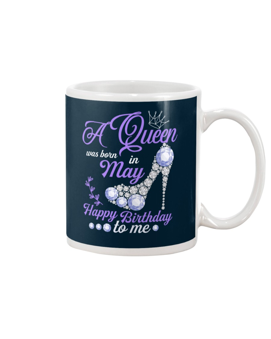 A Queen Was Born In May Happy Birthday to Me  Mug