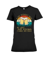 Day Without Beer - Funny Beer Drinking Lover Gift Premium Fit Ladies Tee thumbnail