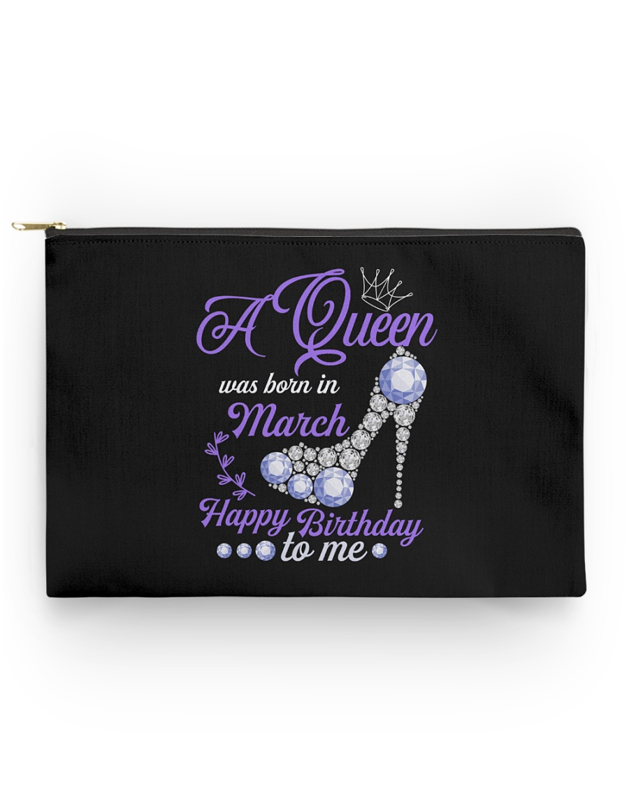 A Queen Was Born In March Happy Birthday to Me  Accessory Pouch - Standard