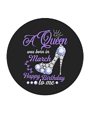 A Queen Was Born In March Happy Birthday to Me  Circle Coaster thumbnail