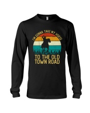 I Am Gonna Take My Horse To The Old Town Road  Long Sleeve Tee thumbnail
