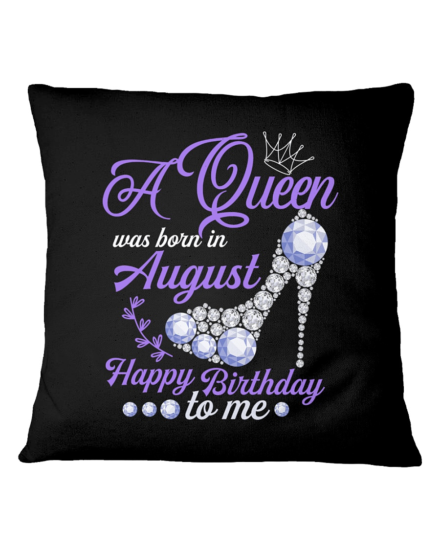 A Queen Was Born In August Happy Birthday  Square Pillowcase