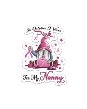 In October I Wear Pink For My Nanny Sticker - Single (Vertical) thumbnail