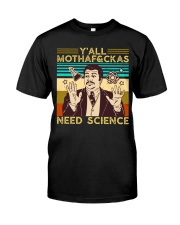 Y'all Motha-Fckas Need Science Lover Scientist Classic T-Shirt front