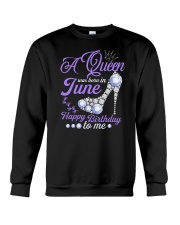 A Queen Was Born In June Happy Birthday to Me  Crewneck Sweatshirt thumbnail