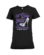 A Queen Was Born In June Happy Birthday to Me  Premium Fit Ladies Tee thumbnail