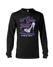 A Queen Was Born In June Happy Birthday to Me  Long Sleeve Tee thumbnail