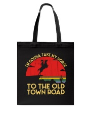 I am Gonna Take My Horse To The Old Town Road Tote Bag thumbnail