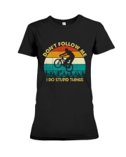 Don't Follow Me - I Do Stupid Things Premium Fit Ladies Tee thumbnail