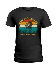 Don't Follow Me - I Do Stupid Things Ladies T-Shirt thumbnail