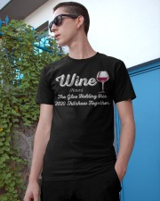 Wine The Glue Holding this 2020 Shitshow Together Classic T-Shirt apparel-classic-tshirt-lifestyle-17