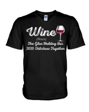 Wine The Glue Holding this 2020 Shitshow Together V-Neck T-Shirt thumbnail