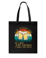 Day Without Beer - Funny Beer Drinking Lover Gift Tote Bag thumbnail