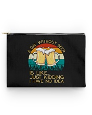 Day Without Beer - Funny Beer Drinking Lover Gift Accessory Pouch - Standard thumbnail