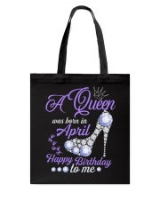 A Queen Was Born In April  Happy Birthday Tote Bag thumbnail