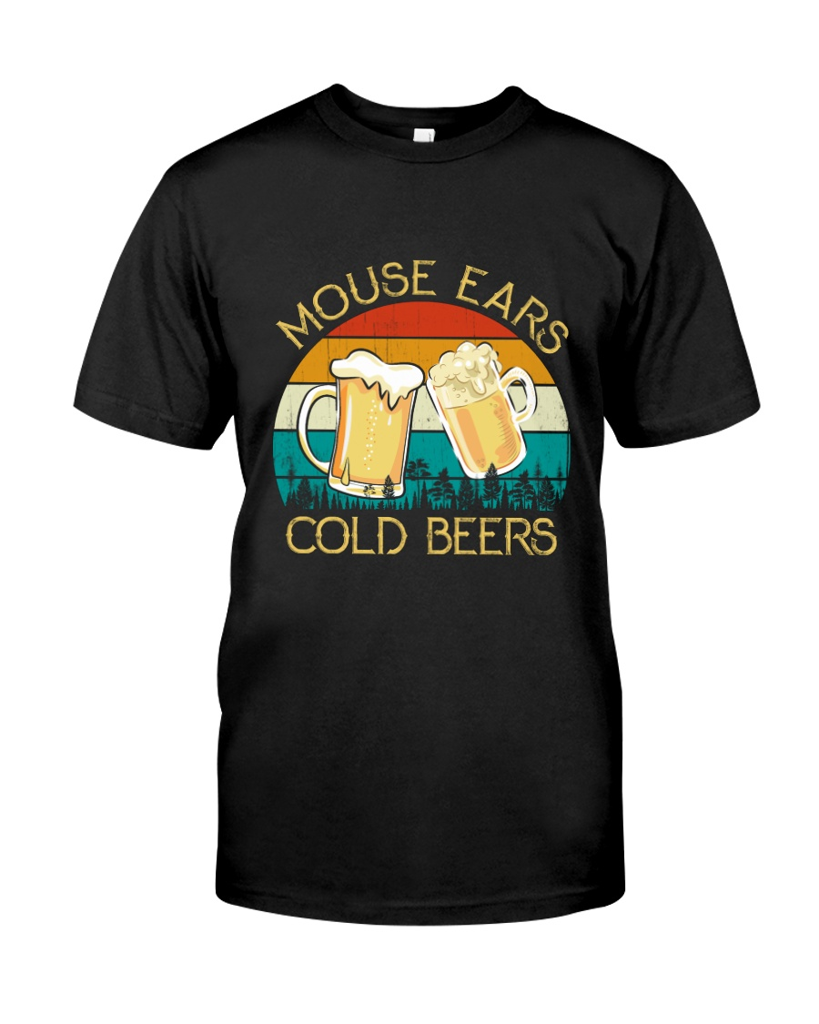 Mouse Ears And Cold Beers - Funny Beer Drinking  Classic T-Shirt