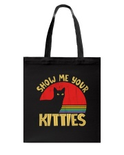 Show Me Your Kitties Cat Lover Accessories Tote Bag front