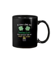 If You Like My Shamrocks - St Patrick's Day  Mug front