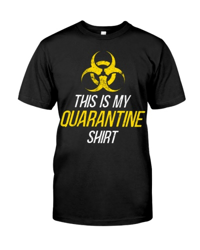 This is My Quarantine Shirt Biohazard Gift