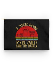 If You're Going To Be Salty Bring The Tequila Accessory Pouch - Standard thumbnail