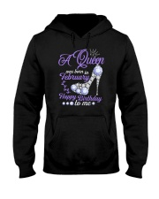 A Queen Was Born In February  Happy Birthday To Me Hooded Sweatshirt thumbnail