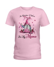 In October I Wear Pink For My Mama  Ladies T-Shirt front