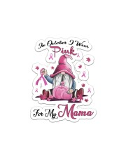 In October I Wear Pink For My Mama  Sticker - Single (Vertical) thumbnail