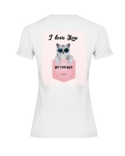 I Love You But Stay Back  Premium Fit Ladies Tee back