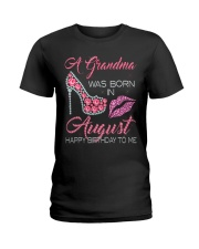 A GRANDMA WAS BORN IN AUGUST Ladies T-Shirt front