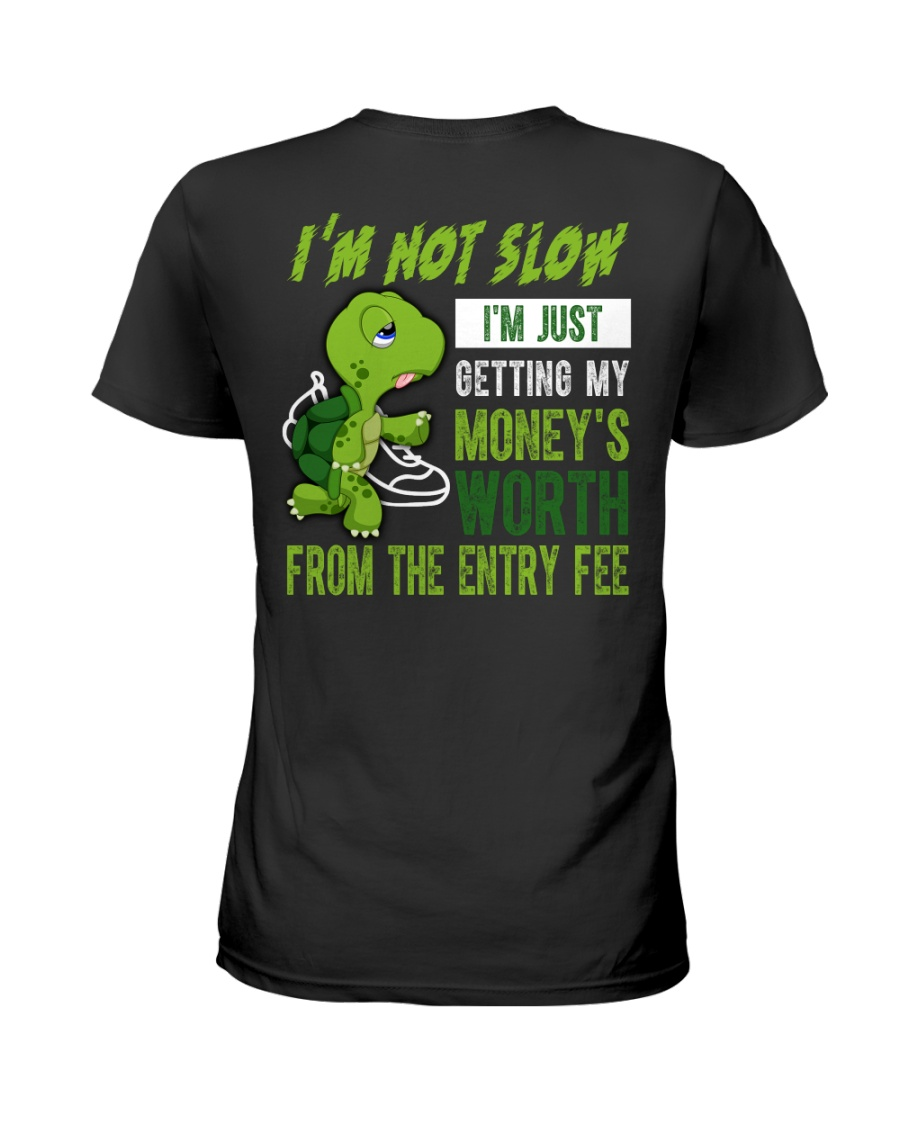 I'm not slow Ladies T-Shirt