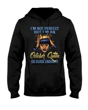 I'm Not Perfect But I'm An October Queen Hooded Sweatshirt thumbnail