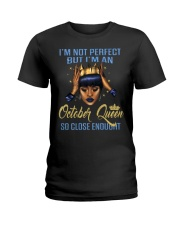 I'm Not Perfect But I'm An October Queen Ladies T-Shirt front
