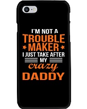 I'm Not Trouble Maker  - Daddy Phone Case thumbnail