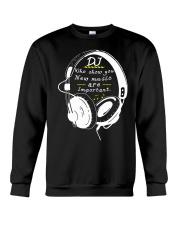 DJ who show you new music are important Crewneck Sweatshirt thumbnail