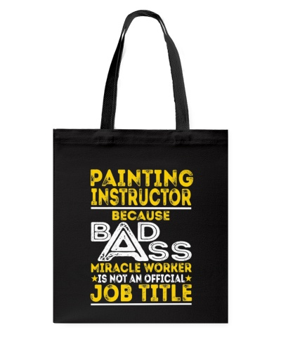 CUTE PAINTING INSTRUCTOR BECAUSE BADASS FUNNY GIFT