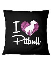 I LOVE PITBULL 2 TEE  Square Pillowcase front