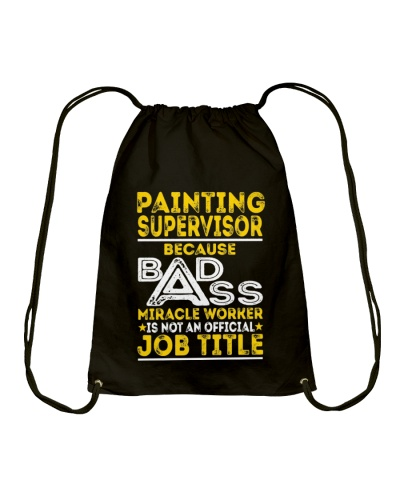 CUTE PAINTING SUPERVISOR BECAUSE BADASS FUNNY GIFT