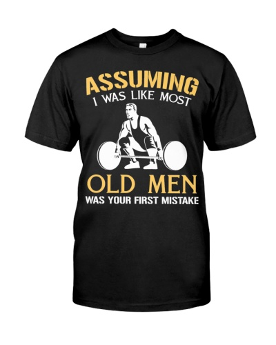 CUTE POWERLIFTING ASSUMING I LIKE MOST OLD MEN