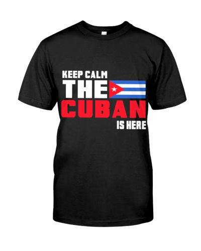 KEEP CALM THE CUBAN IS HERE FUNNY CUTE GIFT IDEAL