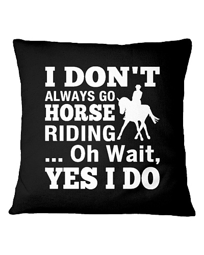 I ALWAYS GO HORSE RIDING FUNNY CUTE GIFT IDEAL