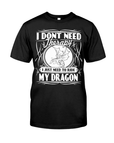 I JUST NEED TO RIDE MY DRAGON BEST FUNNY CUTE GIFT