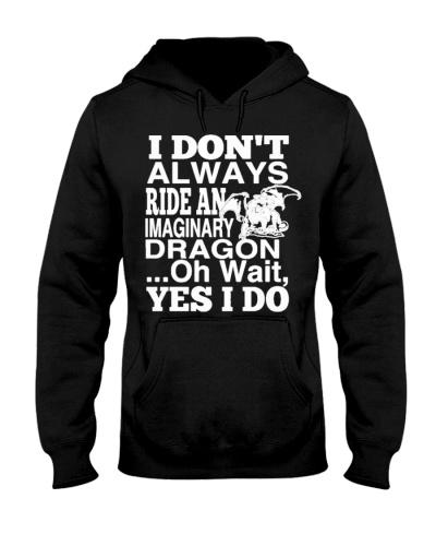I ALWAYS RIDE AN IMAGINARY DRAGON CUTE GIFT