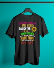 I Have a Crazy Daughter Classic T-Shirt lifestyle-mens-crewneck-front-3