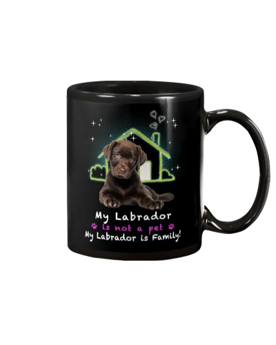 My Labrador Is Family - Limited Edition