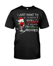 I Just Want To Drink Wine  Classic T-Shirt front