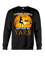 Forget candy just give me yarn Crewneck Sweatshirt tile