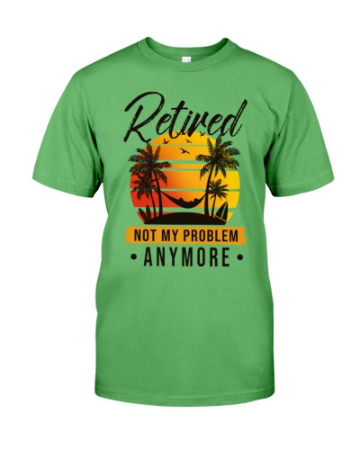 Retired not my problem anymore
