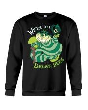 We are Drunk Here Crewneck Sweatshirt tile