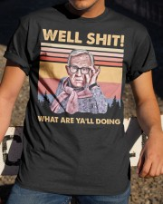 Well Shit what are ya'll doing Classic T-Shirt apparel-classic-tshirt-lifestyle-28