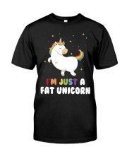 I'm just a fat unicorn Classic T-Shirt front